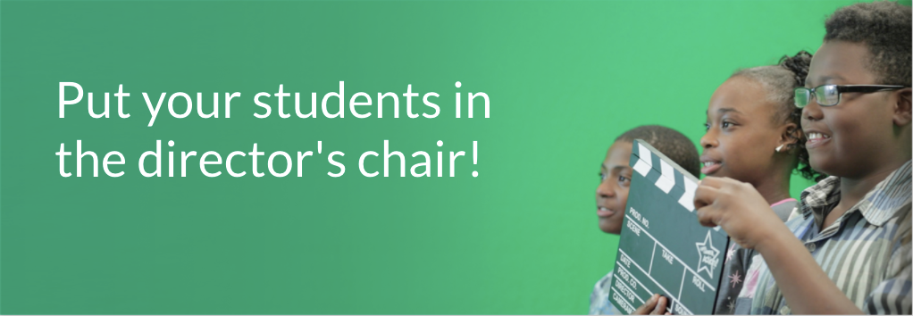 Put your students in the director's chair!